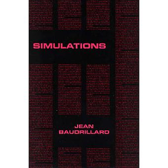 Simulations by Jean Baudrillard - Paul Foos - Paul Patton - Philip Be