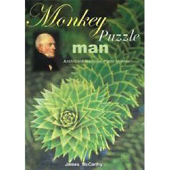 Monkey Puzzle Man - Archibald Menzies - Plant Hunter by James McCarthy
