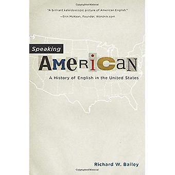 Parlant d'Amérique: Une histoire de la langue anglaise aux États-Unis
