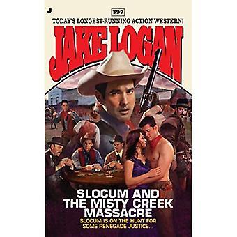 Slocum #397: Slocum and the Misty Creek Massacre