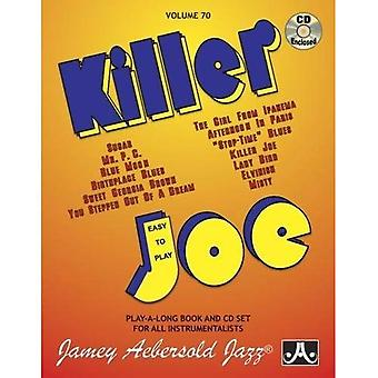 Volume 70: Killer Joe (with Free Audio CD): Easy� to Play Play-A-Long Book and CD Set for All Instrumenalists: 70 (Jamey Aebersold Play-A-Long Series)