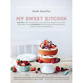My Sweet Kitchen: Recipes for Stylish Cakes, Pies, Cookies, Donuts, Cupcakes, and More-plus tutorials for distinctive decoration, styling, and photography