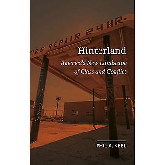 Hinterland: Amerikas neue Landschaft der Klasse und des Konflikts (Field Notes)