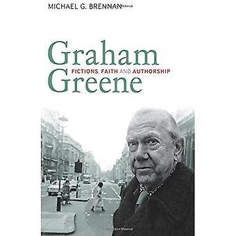 Graham Greene: Fictions, geloof en auteurschap