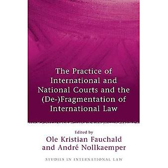 The Practice of International and National Courts and the (De-)Fragmentation of International Law (Studies in...