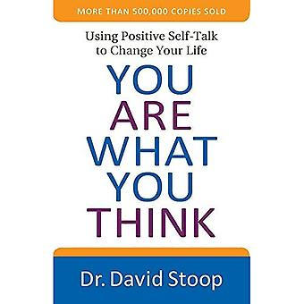 You Are What You Think: Using Positive Self-Talk to� Change Your Life
