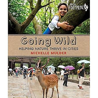 Going Wild: Helping Nature Thrive in Cities (Orca Footprints)