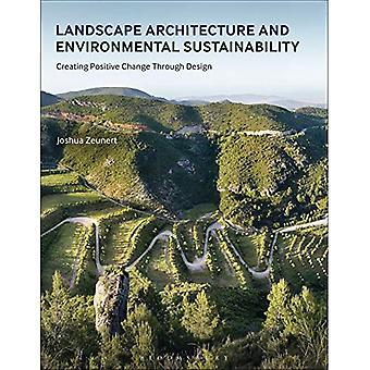 Landscape Architecture and Environmental Sustainability:� Creating Positive Change Through Design (Required Reading Range)