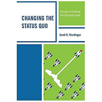 Changing the Status Quo: Courage to Challenge the Education System