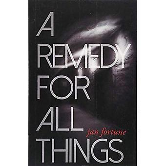 Remedy for All Things, A
