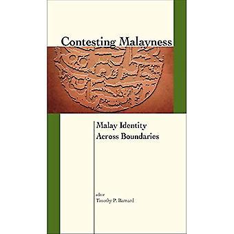Contesting Malayness: Malay Identity Across Boundaries