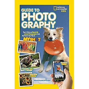 National Georgaphy Kids Photography Guide (National Geographic Kids)