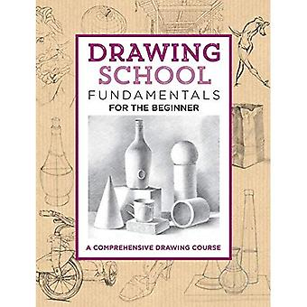 Drawing School: Fundamentals� for the Beginner: A comprehensive drawing course� (The Complete Book of ...)