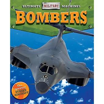 Ultimate Military Machines Bombers by Tim Cooke