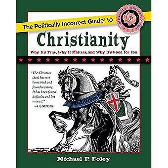 Den politiskt inkorrekta guiden till kristendomen (de politiskt inkorrekt guiderna)