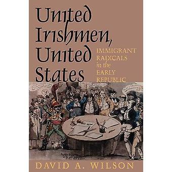 United Irishmen - United States - Immigrant Radicals in the Early Repu