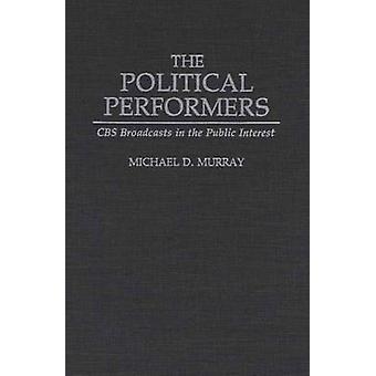 بث شبكة سي بي إس فناني الأداء السياسي للمصلحة العامة حسب موراي & دال مايكل