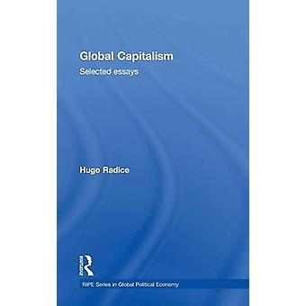 Global Capitalism  Selected Essays by Radice & Hugo