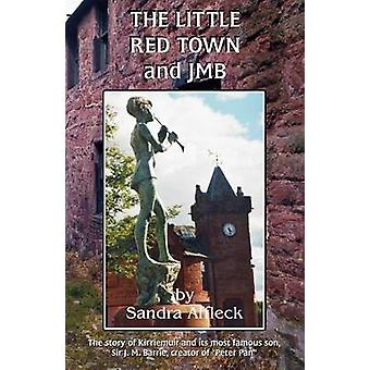 The Little Red Town and JMB by Affleck & Sandra