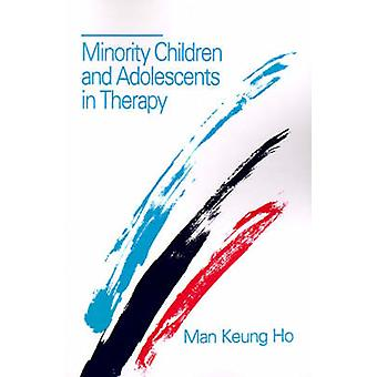 Minority Children and Adolescents in Therapy by Ho Man Keung