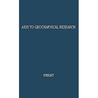 AIDS to Geographical Research Bibliographies Periodicals Atlases Gazetteers and Other Reference Books by Wright & John Kirtland