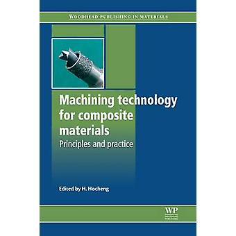 Machining Technology for Composite Materials Principles and Practice by Hocheng & Hong