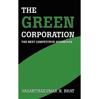 Green Corporation The Next Competitive Advantage by Bhat & Vasanthakumar N.