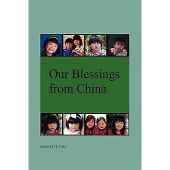 Nos bénédictions provenant de Chine, par L. Fuller & D.