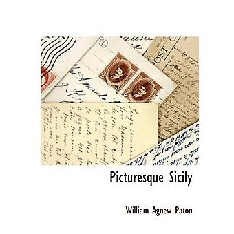 Picturesque Sicily by Paton & William Agnew