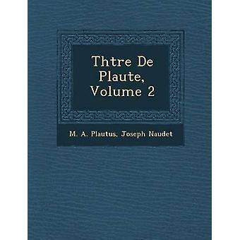 Thtre De Plaute volumen 2 por Plauto y M. A.