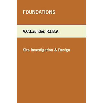 Foundations Site Investigation  Design by Launder & V. C.