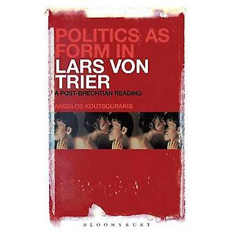 Politics as Form in Lars von Trier by Koutsourakis & Angelos