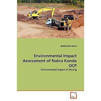 Environmental Impact Assessment of Nakra Konda OCP by Hazra & Bodhisatwa