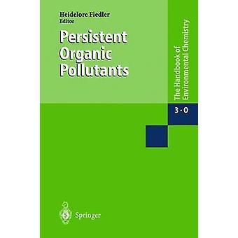 Persistent Organic Pollutants by Fiedler & Heidelore