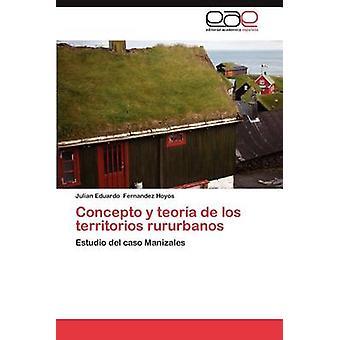 Concepto y Teoria de Los Territorios Rururbanos by Fernandez Hoyos & Julian Eduardo