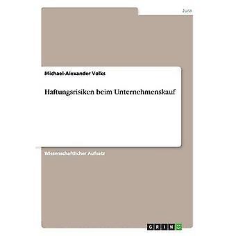Haftungsrisiken beim Unternehmenskauf by Volks & MichaelAlexander