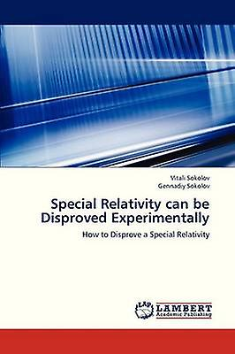 Special Relativity Can Be Disproved ExperiHommestally by Sokolov Vitali