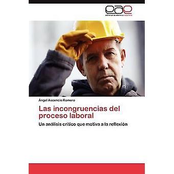 Las incongruencias del proceso laboral by Ascencio Romero ngel