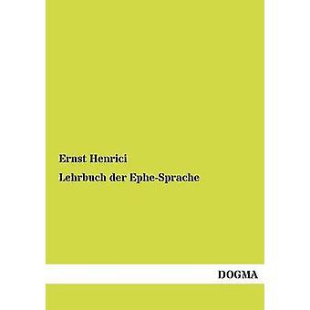 Lehrbuch der EpheSprache Henrici & Ernst