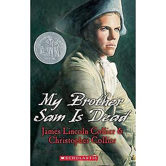 My Brother Sam Is Dead by James Lincoln Collier - Christopher Collier