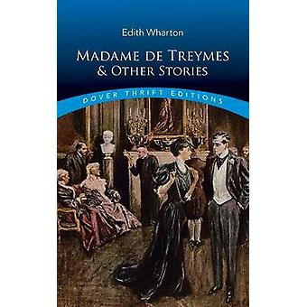 Madame de Treymes and Other Stories by Edith Wharton - 9780486817569
