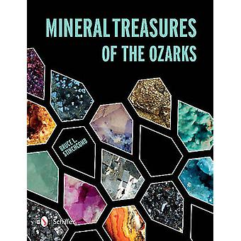 Mineral Treasures of the Ozarks by Bruce L. Stinchcomb - 978076434715
