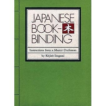 Japanese Bookbinding by Kojiro Ikegami - Barbara B. Stephan - 9780834