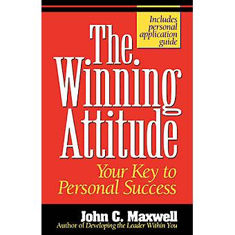 The Winning Attitude by John C. Maxwell - 9780840743770 Book