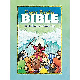 The Eager Reader Bible - Bible Stories to Grow on by Daryl Lucas - 978