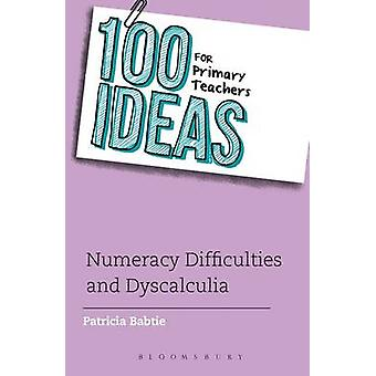 100 Ideas for Primary Teachers - Numeracy Difficulties and Dyscalculia