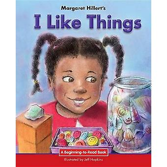 I Like Things by Margaret Hillert - 9781599538174 Book
