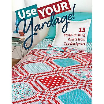 Use Your Yardage! - 11 Stash-Busting Quilts from Top Designers - 97816