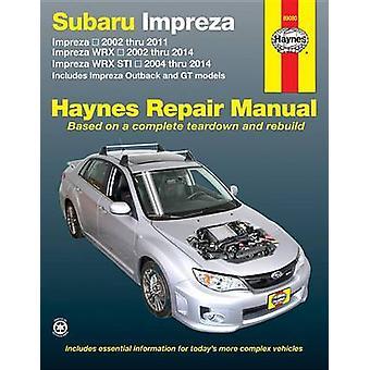 Subaru Impreza and WRX Automotive Repair Manual - 2002 to 2014 by Anon