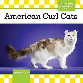American Curl Cats by Stephanie Finne - 9781624033216 Book
